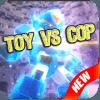 Petualangan Toy VS Cop