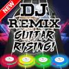 DJ Remix : Guitar Rising