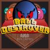 BALL DESTROYER