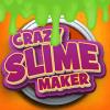 Crazy Slime Maker