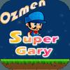 Ozmen Super Gary