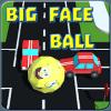 Big Face Ball - Town Crusher